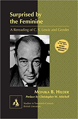 Surprised by the Feminine A Rereading of C.S. Lewis and Gender